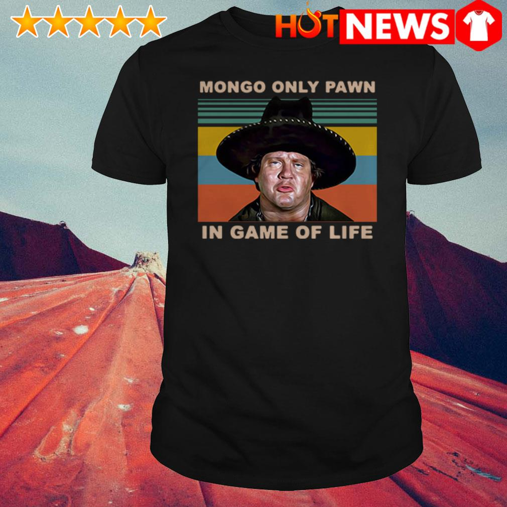Official Vintage Blazing Saddles Mongo only pawn in game of life shirt