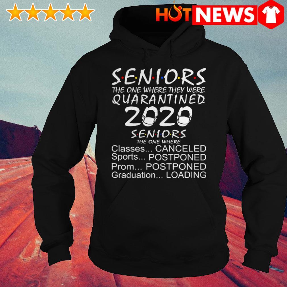 Seniors Quarantined 2020 Seniors the one where classes canceled sports postponed Hoodie