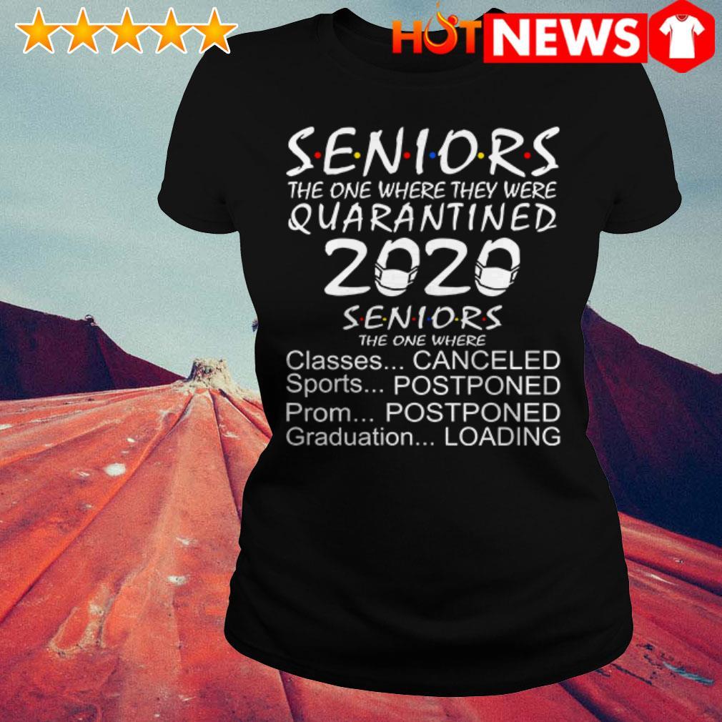 Seniors Quarantined 2020 Seniors the one where classes canceled sports postponed Ladies Tee