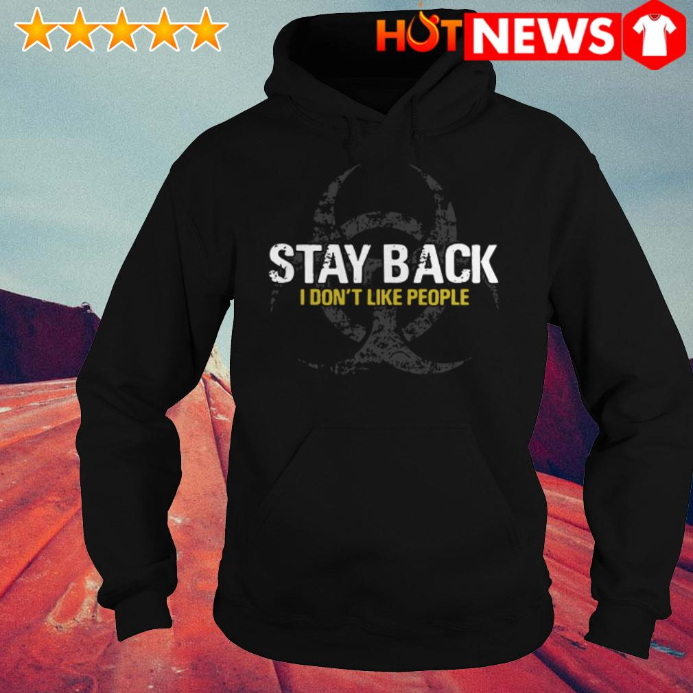 Stay back I don't like people Virus Awareness Flu Hoodie
