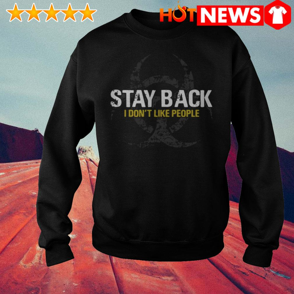 Stay back I don't like people Virus Awareness Flu Sweater