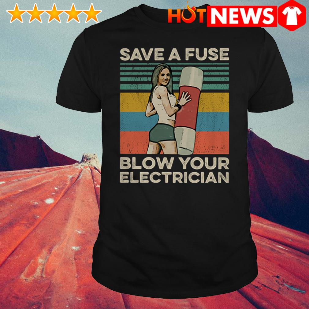 Vintage Save a fuse blow an electrician shirt