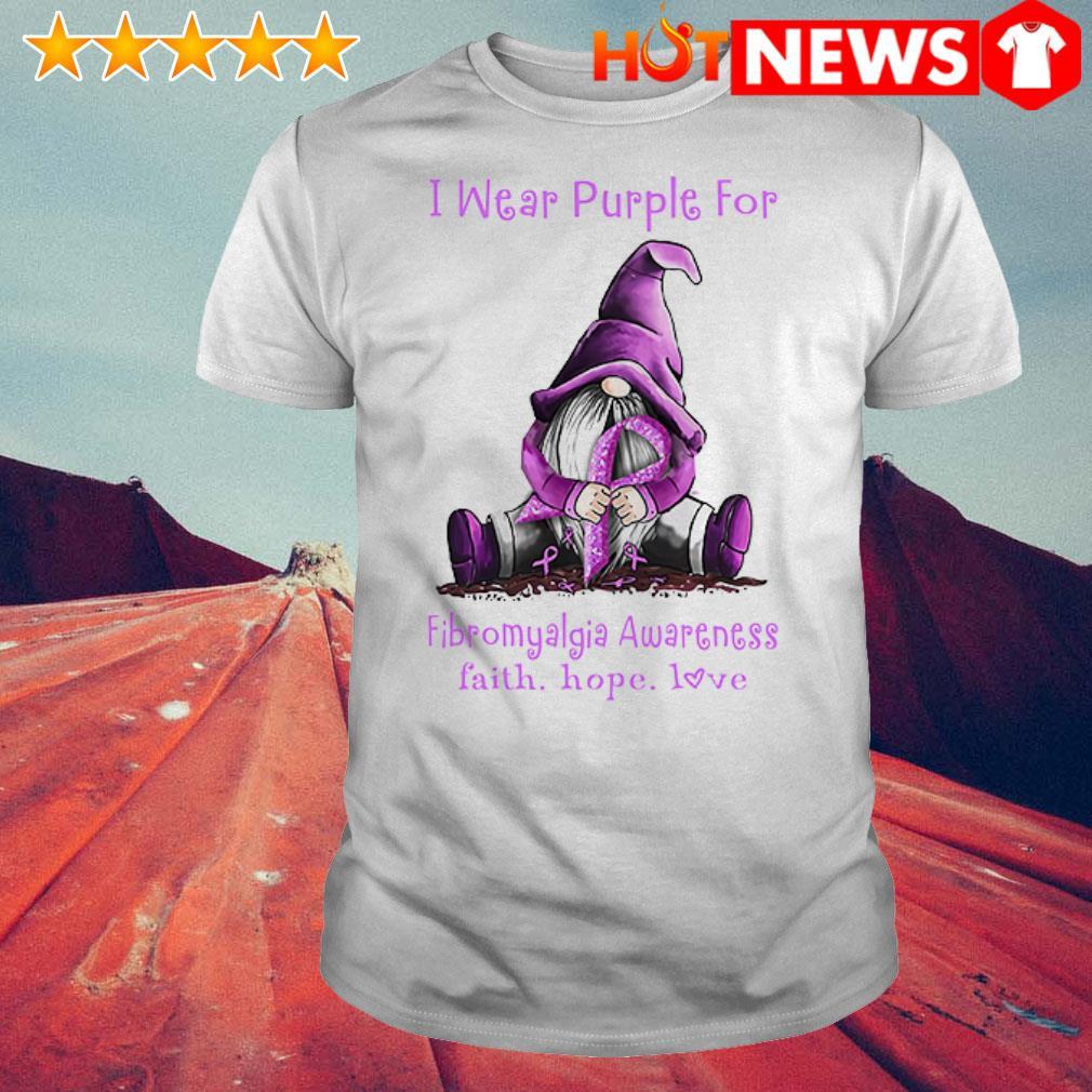 I wear purple for fibromyalgia awareness faith hope love Gnome shirt