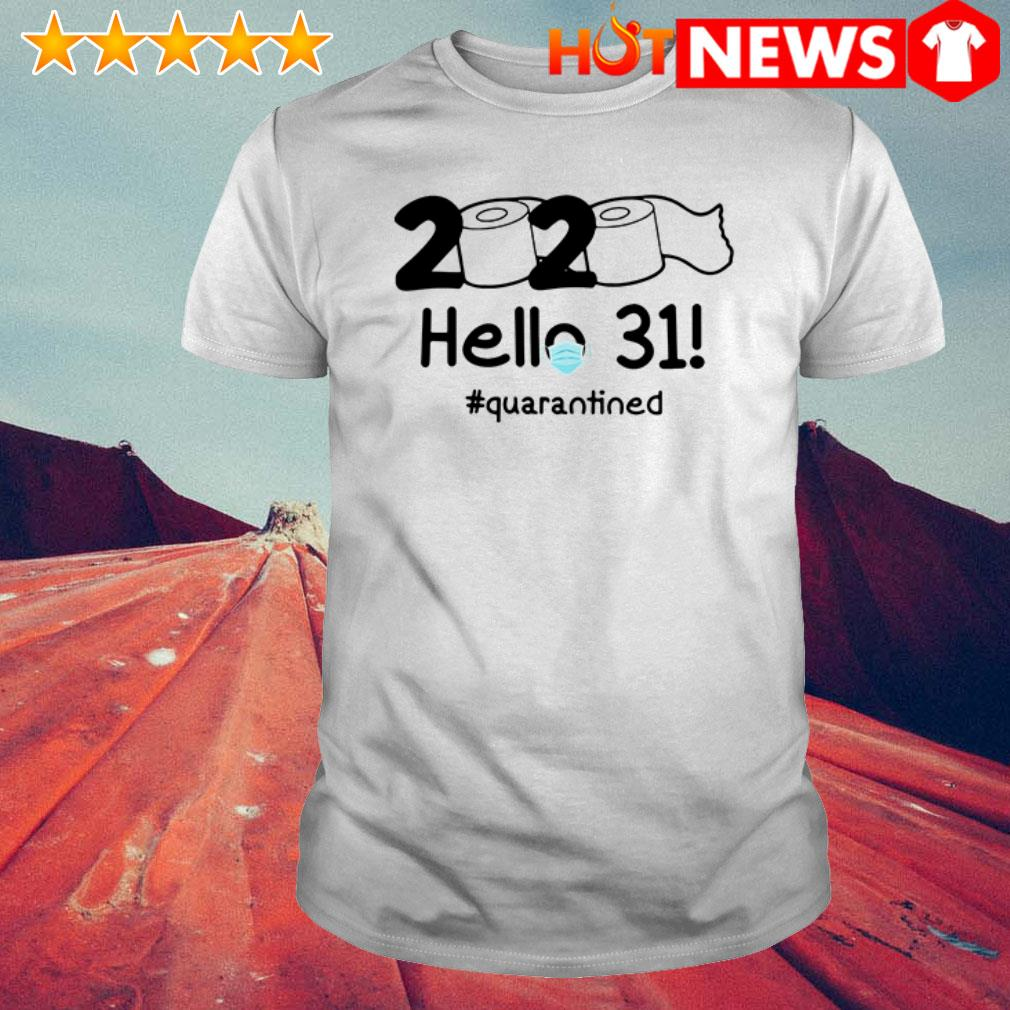 2020 Hello 31 #quarantined shirt