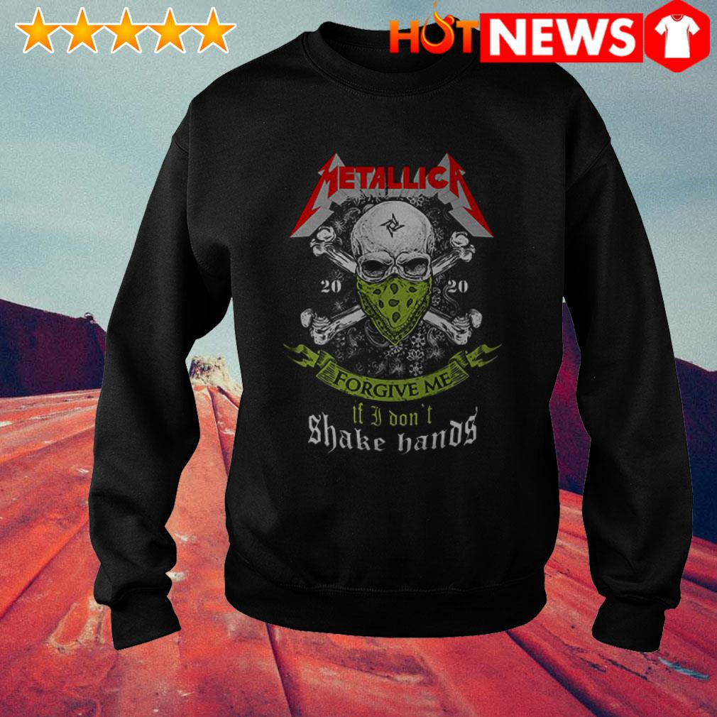2020 Metallica forgive me it I don't shake hands Sweater