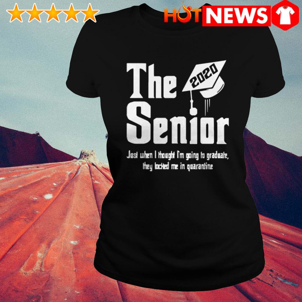 2020 The senior just when I thought I'm going to graduate Ladies Tee