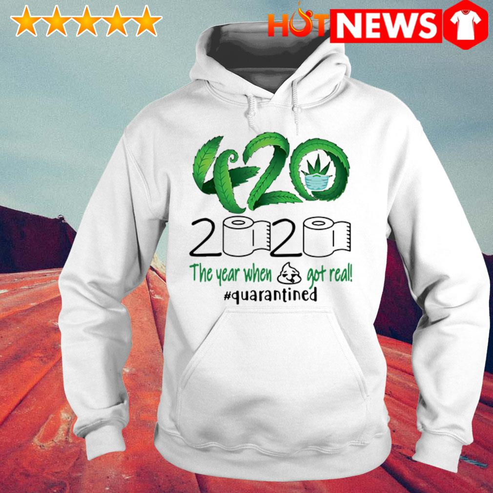 420 Cannabis toilet paper 2020 the year when shit got real #quarantined Hoodie