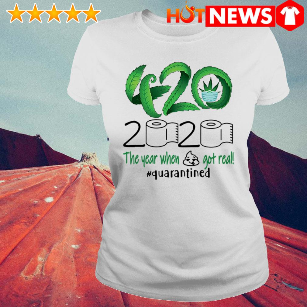 420 Cannabis toilet paper 2020 the year when shit got real #quarantined Ladies Tee