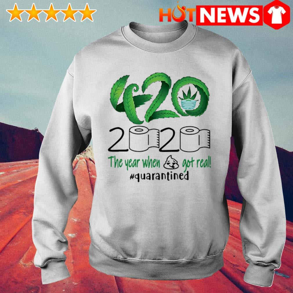 420 Cannabis toilet paper 2020 the year when shit got real #quarantined Sweater