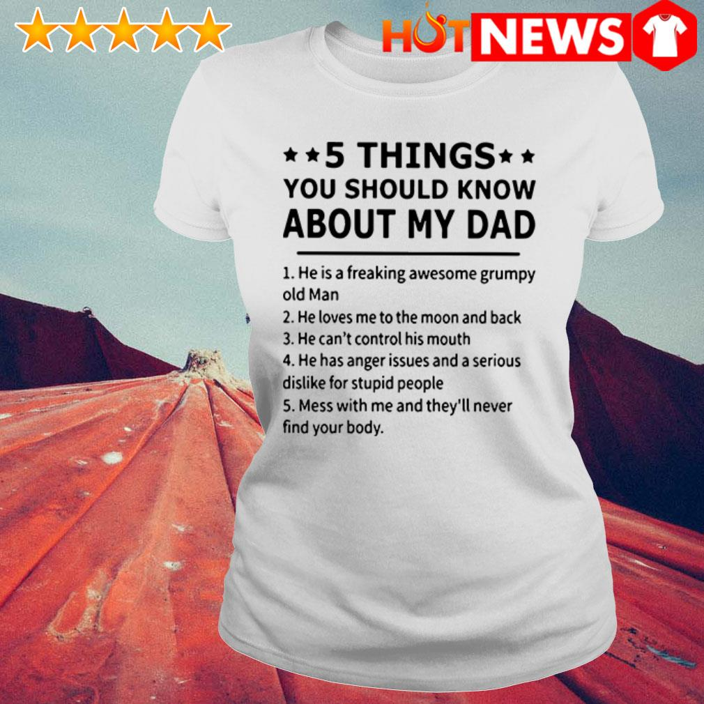 5 Things you should know about my dad he loves me to the moon and back Ladies Tee