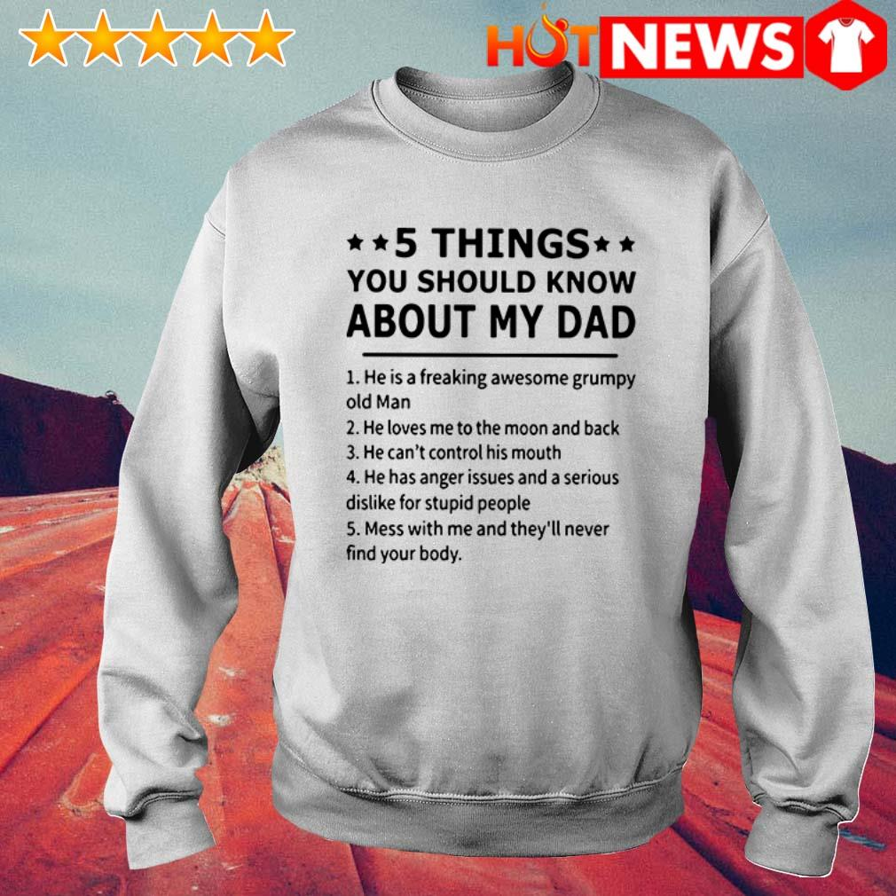 5 Things you should know about my dad he loves me to the moon and back Sweater