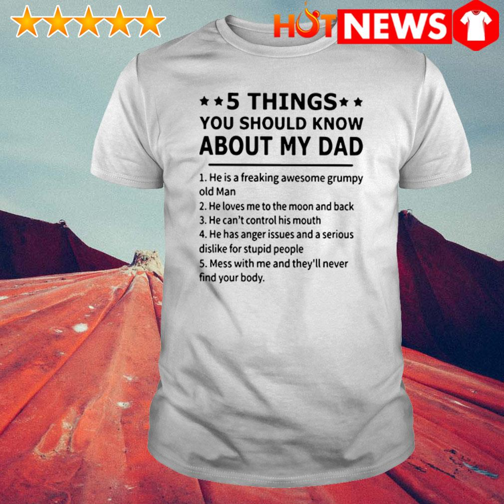 5 Things you should know about my dad he loves me to the moon and back shirt