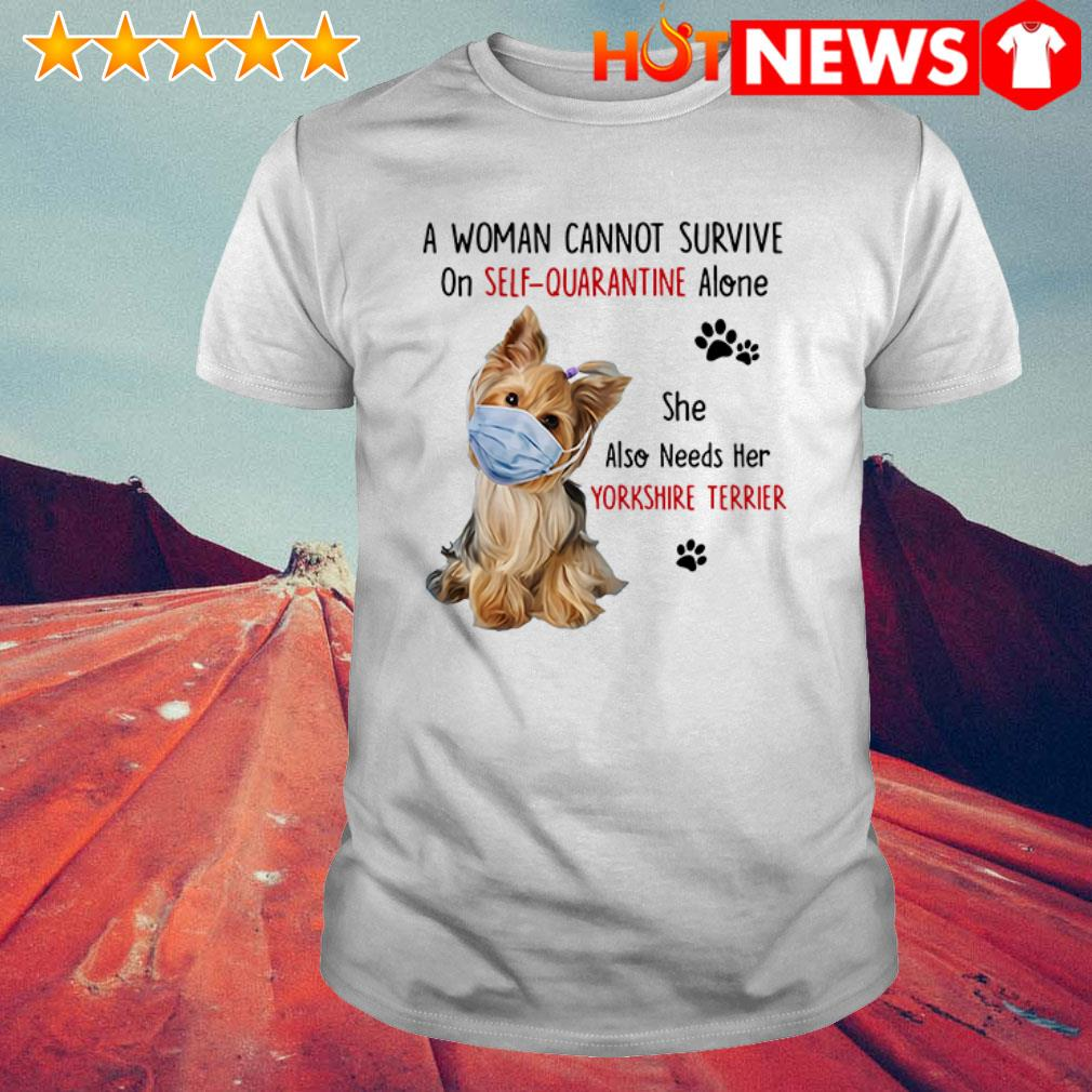 A woman cannot survive on self-quarantine alone she also needs her Yorkshire Terrier shirt