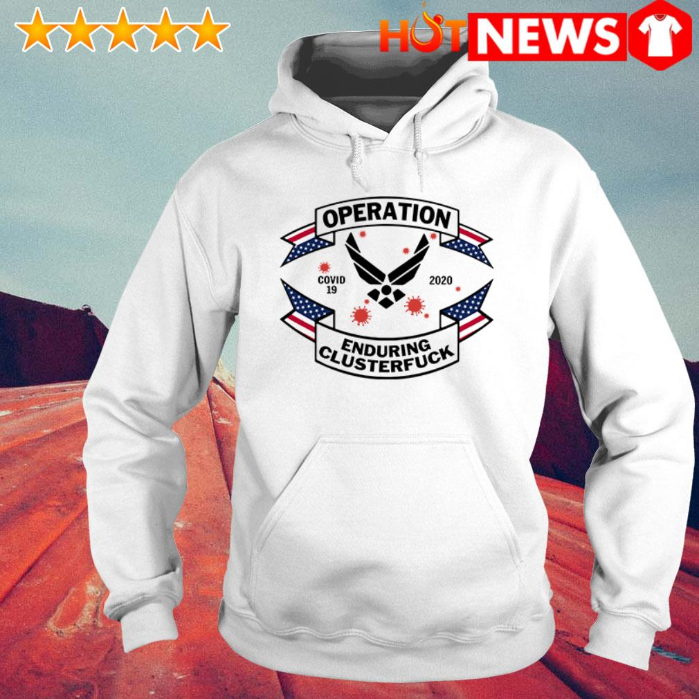 Air Force Symbol operation enduring clusterfuck Covid-19 2020 Hoodie