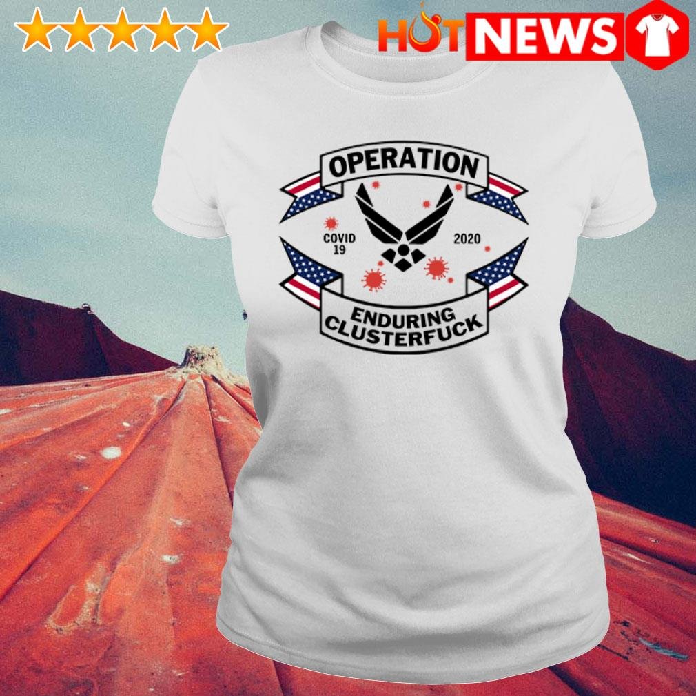 Air Force Symbol operation enduring clusterfuck Covid-19 2020 Ladies Tee