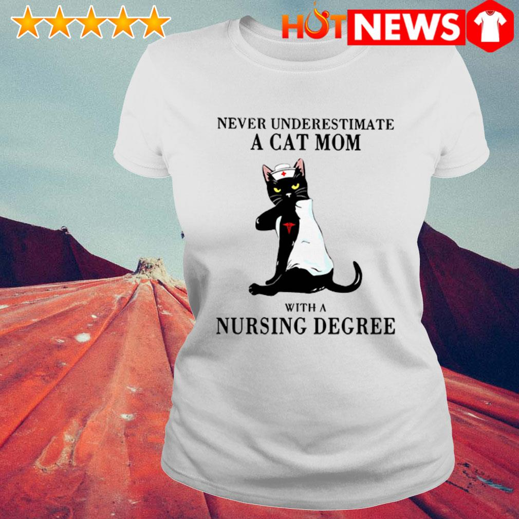 Black cat never underestimate a cat mom with a nursing degree Ladies Tee