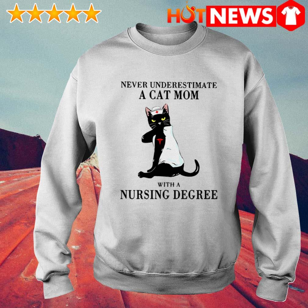 Black cat never underestimate a cat mom with a nursing degree Sweater