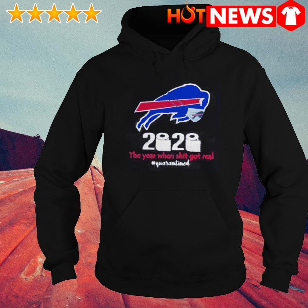 Buffalo Bills 2020 the year when shit got real #quarantined Hoodie