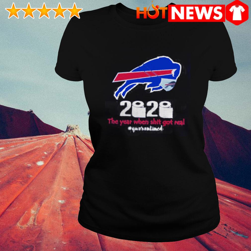 Buffalo Bills 2020 the year when shit got real #quarantined Ladies Tee