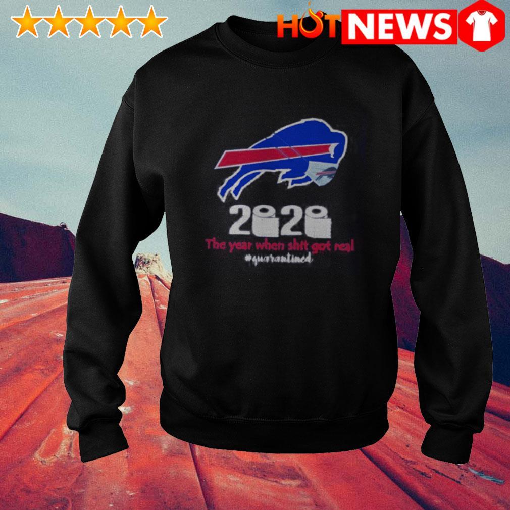 Buffalo Bills 2020 the year when shit got real #quarantined Sweater