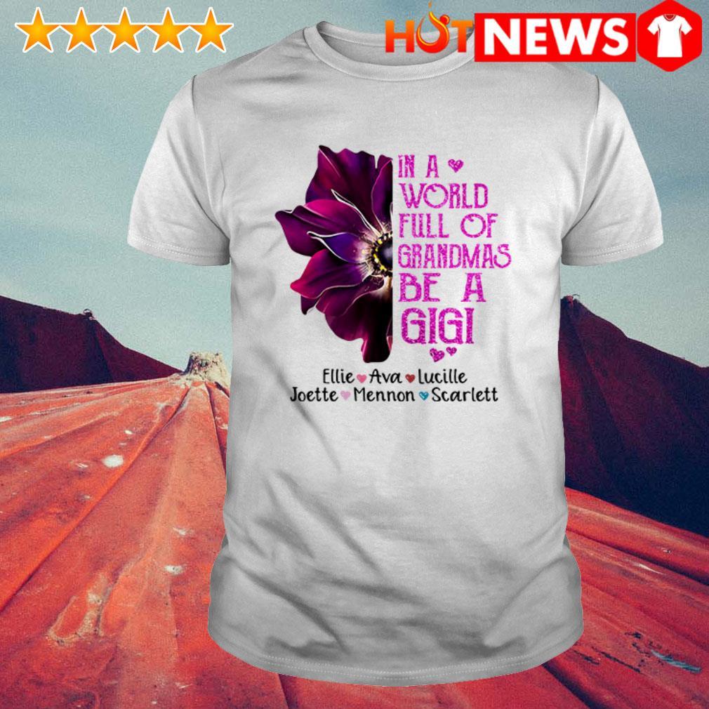Burgundy anemone in a world full of grandmas be a Gigi Joette Mennon Scarlett shirt