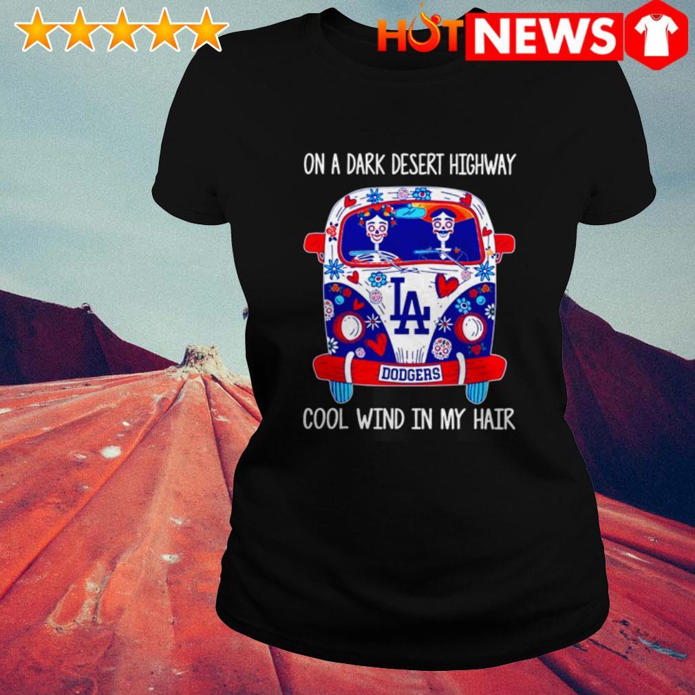Hippie on a dark desert highway cool wind in my hair Los Angeles Dodgers Ladies Tee