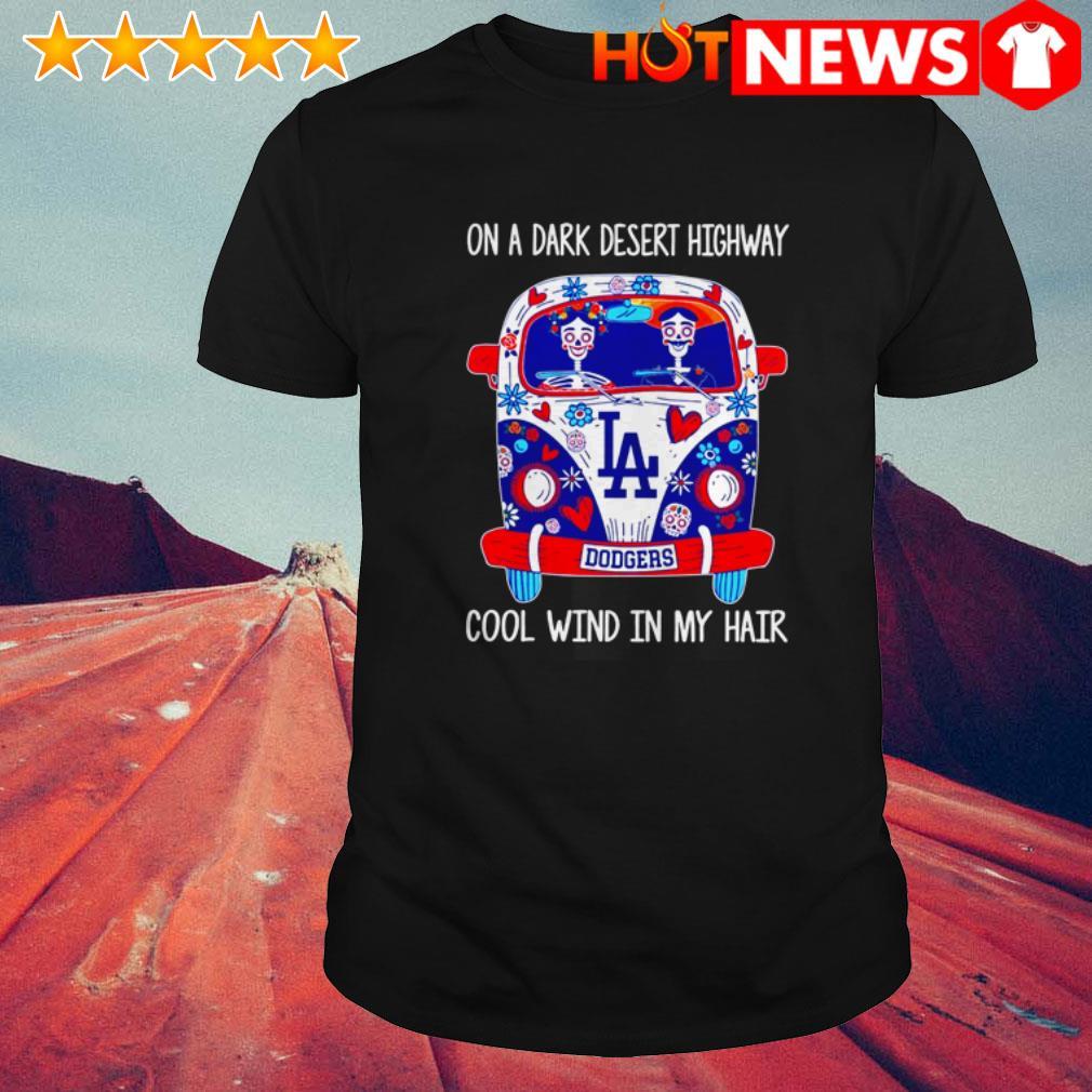Hippie on a dark desert highway cool wind in my hair Los Angeles Dodgers shirt