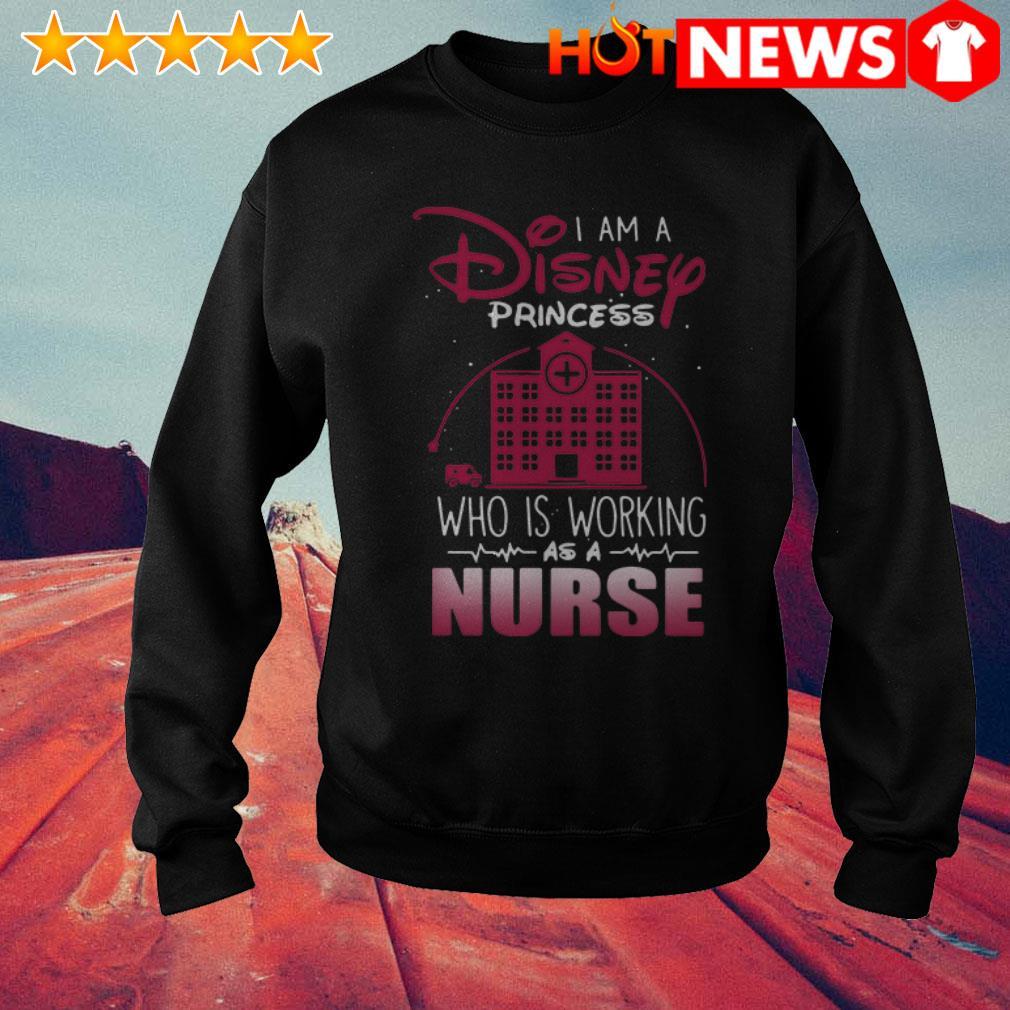 Hospital I am a Disney princess who is working as a nurse Sweater