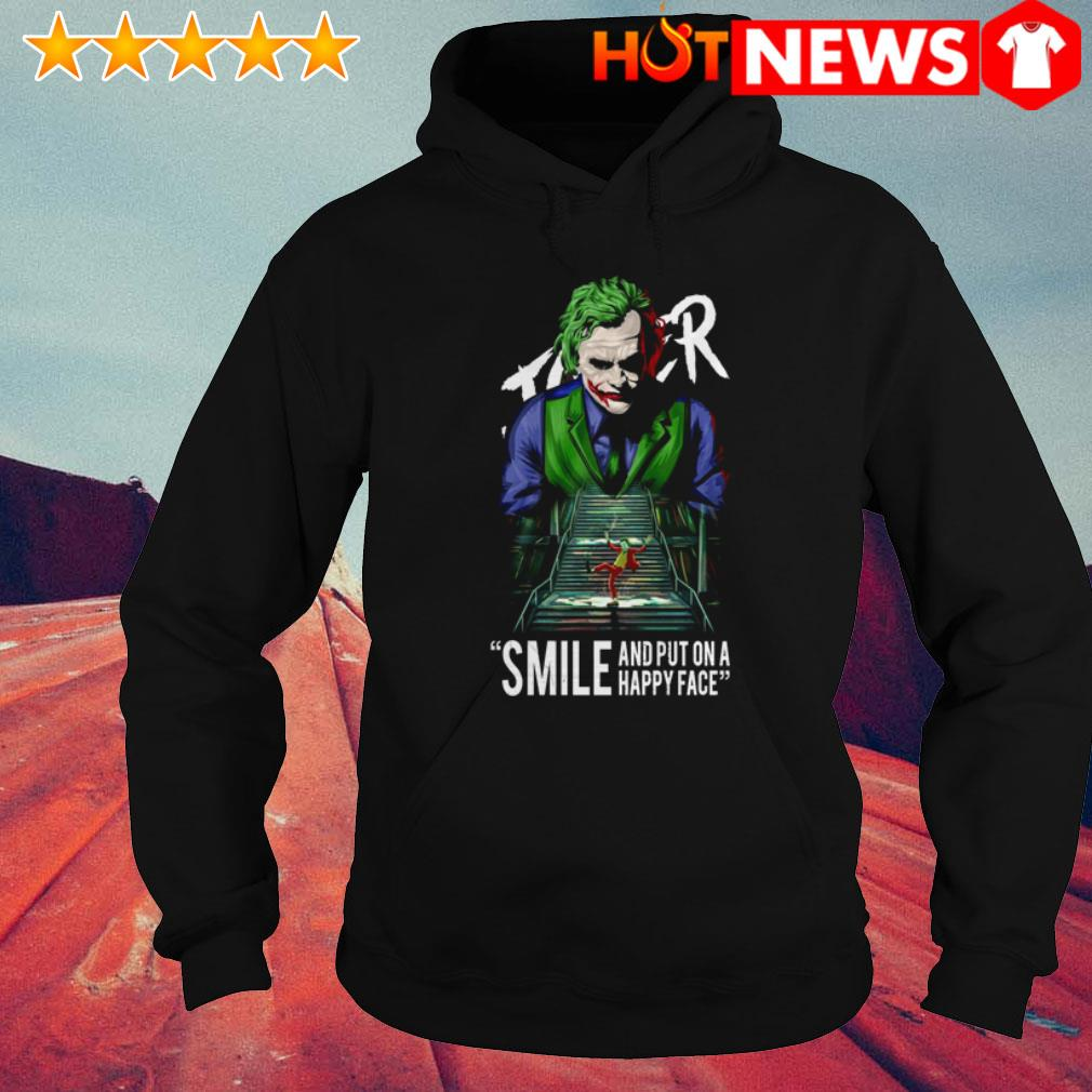 Joker Joaquin Phoenix Smile and put on a happy face Hoodie