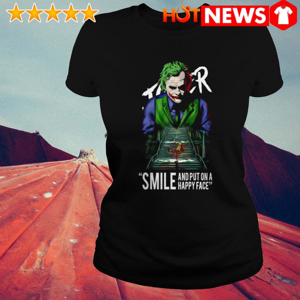 Joker Joaquin Phoenix Smile and put on a happy face Ladies Tee