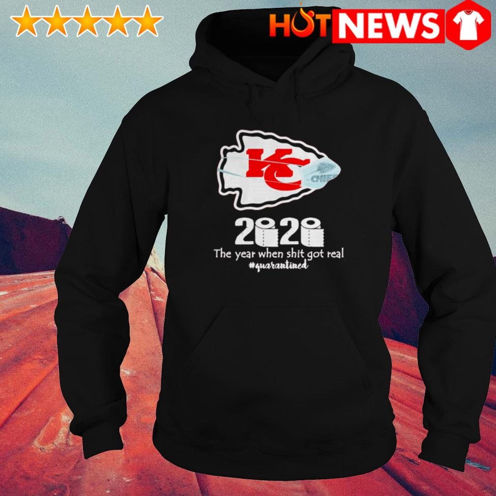 Kansas City Chiefs 2020 the year when shit got real #quarantined Hoodie