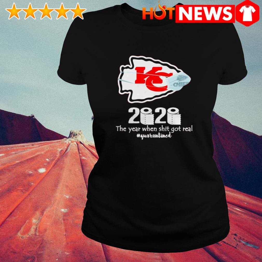 Kansas City Chiefs 2020 the year when shit got real #quarantined Ladies Tee