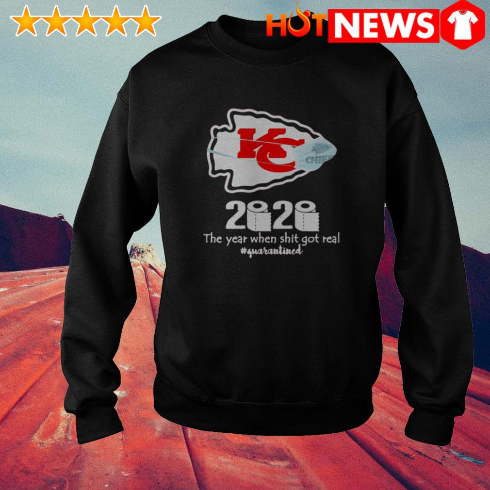 Kansas City Chiefs 2020 the year when shit got real #quarantined Sweater