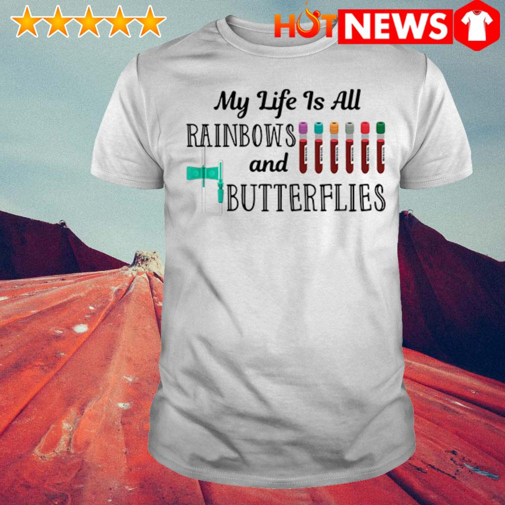 My life Rainbows and Butterflies shirt
