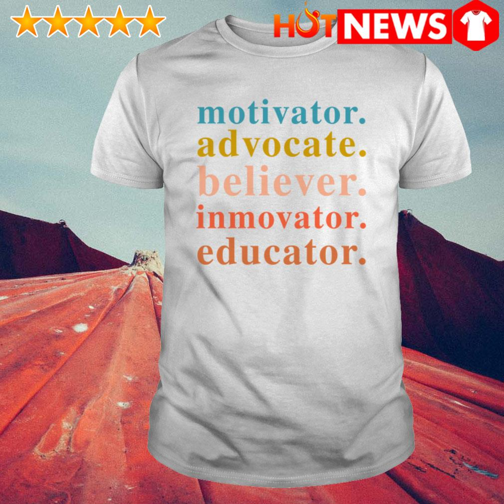 Official Motivator advocate believer innovator educator shirt
