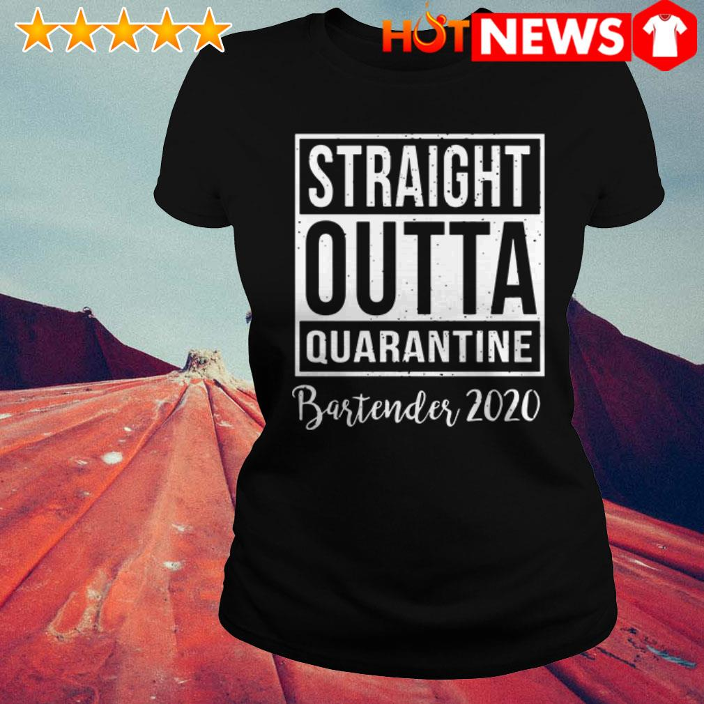 Official Straight Outta Quarantine bartender 2020  Ladies Tee