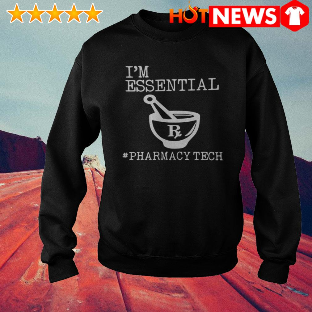 Pharmacy Tech I'm essential Sweater