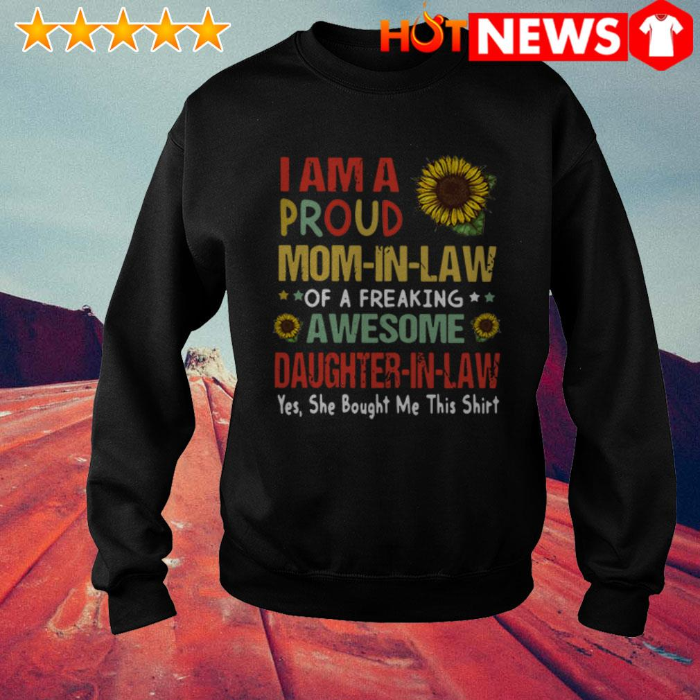 Sunflower I am a proud mom-in-law of a freaking awesome daughter-in-law Sweater