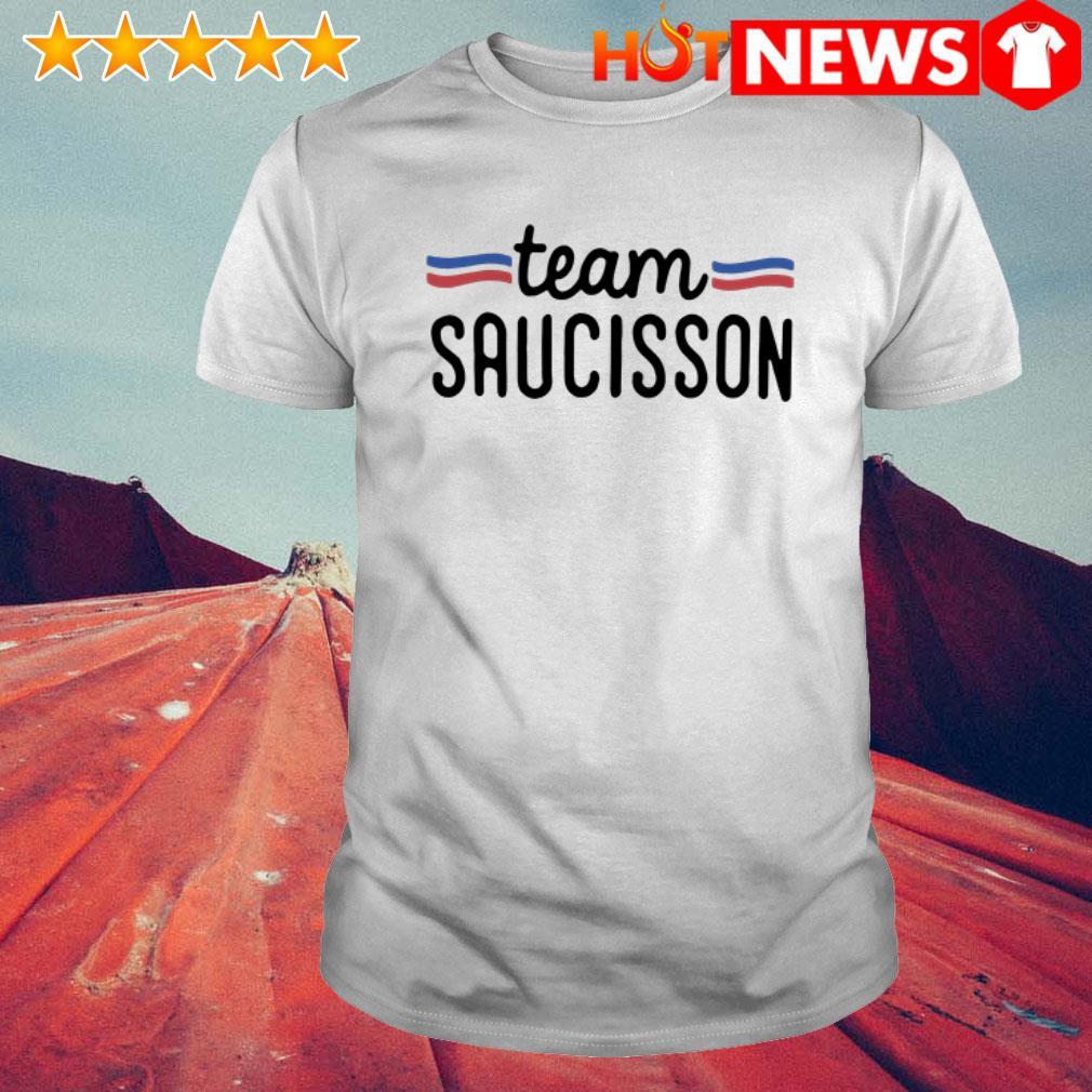 Team Saucisson pretty shirt