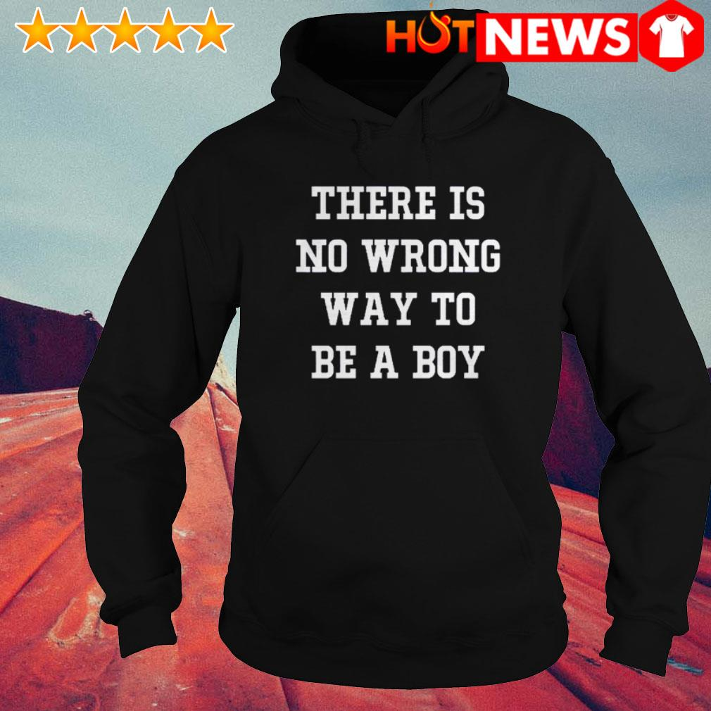 There is no wrong way to be a boy Hoodie