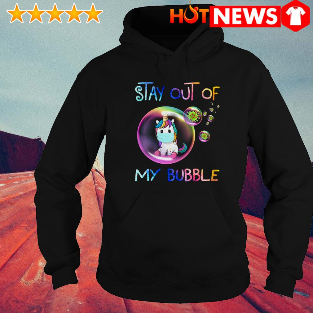 Unicorn COVID-19 stay out of my bubble Hoodie