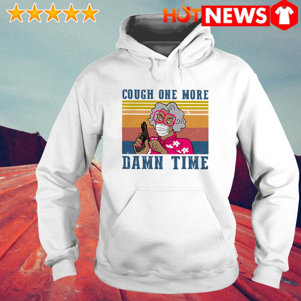 Vintage Cough one more damn time COVID-19 Hoodie