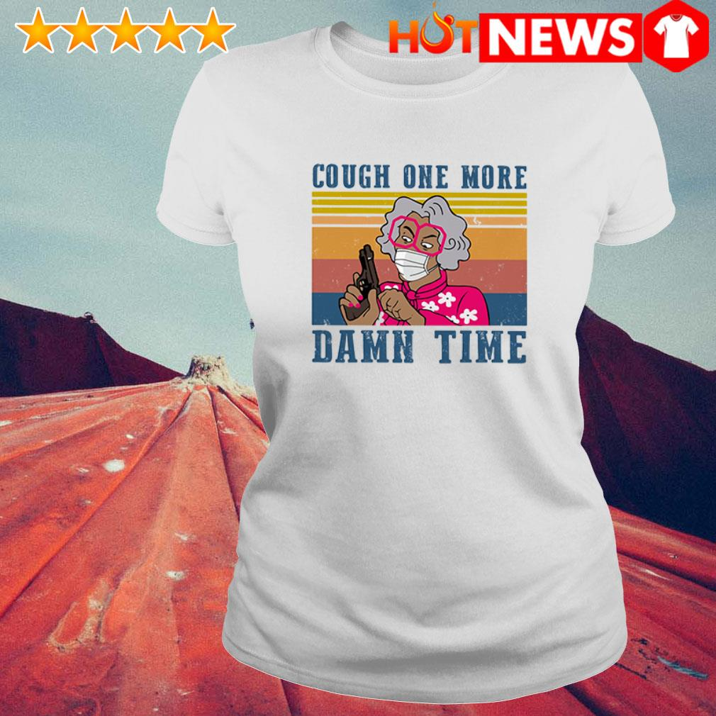 Vintage Cough one more damn time COVID-19 Ladies Tee