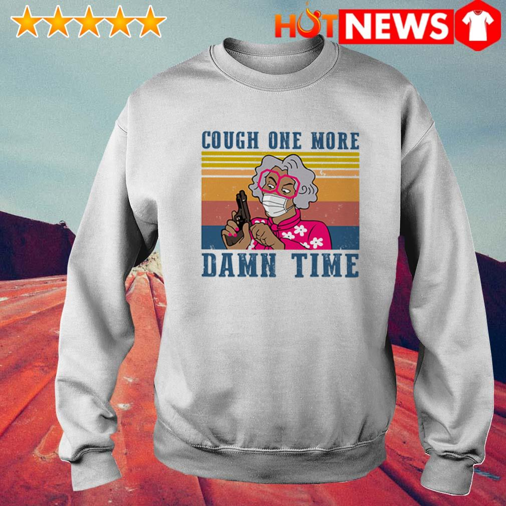 Vintage Cough one more damn time COVID-19 Sweater