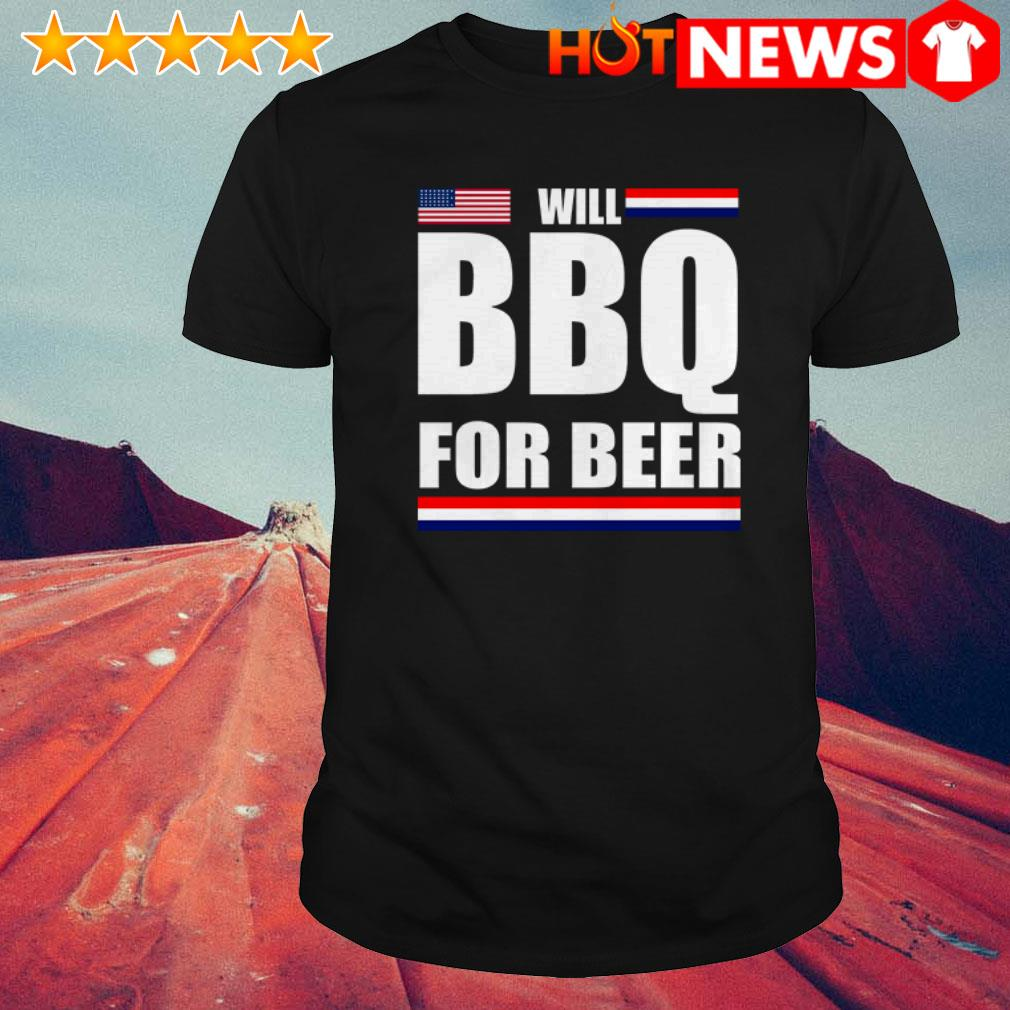 Will BBQ for beer American shirt