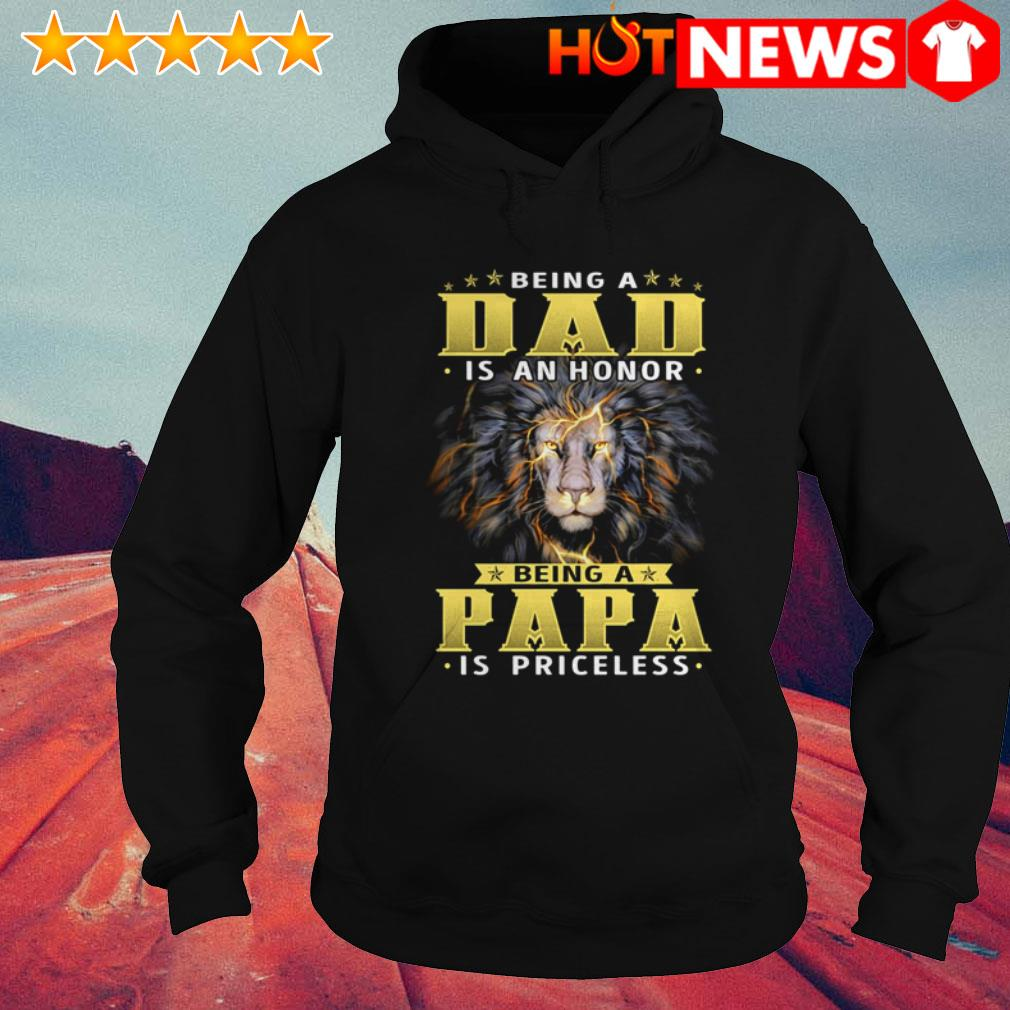 Being a dad is an honor being a papa is priceless Lion Hoodie
