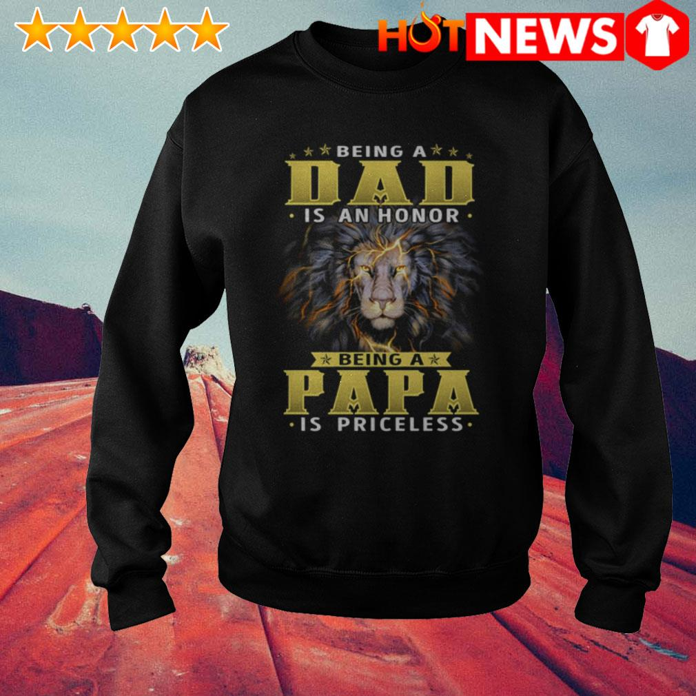 Being a dad is an honor being a papa is priceless Lion Sweater