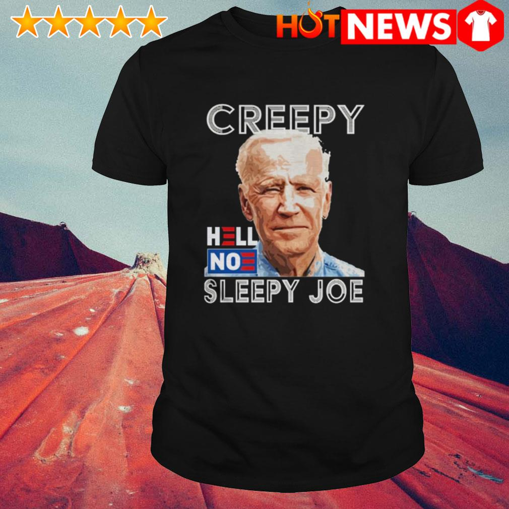 Creepy hell no sleepy Joe Biden shirt