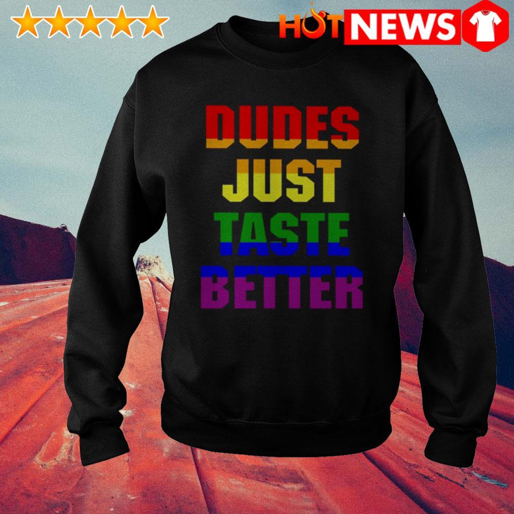 Dudes just taste better LGBT Sweater