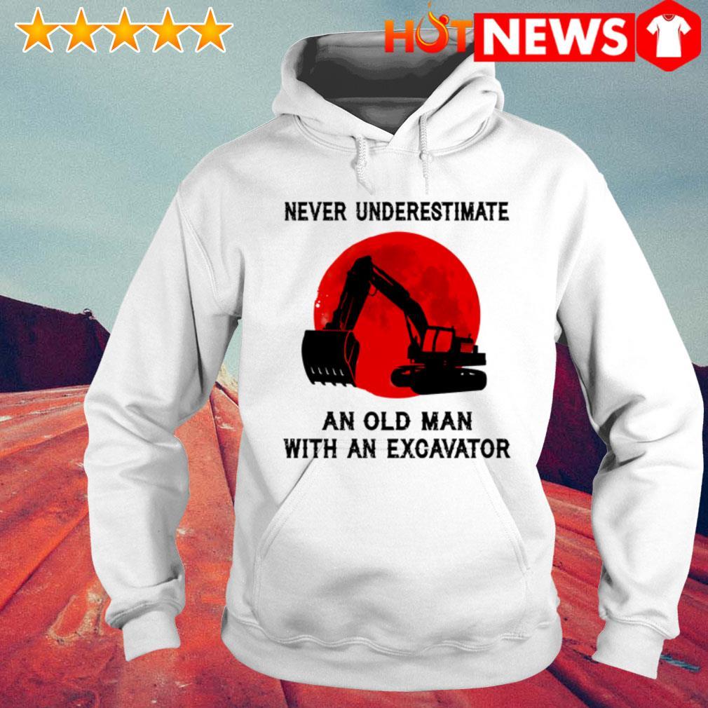 Excavator machine never underestimate an old man with an excavator Hoodie